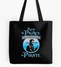 Keep The Prince, I'll Take The Pirate. Tote Bag