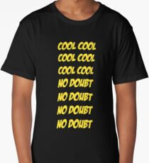 Cool Cool No Doubt No Doubt Long T-Shirt