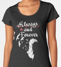 Always and Forever. Women's Premium T-Shirt