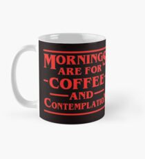 Morning Are For Coffee and Contemplation Mug
