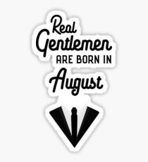 Real Gentlemen are born in August person-Design Sticker