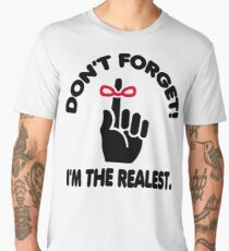 DON'T FORGET I'M THE REALEST Men's Premium T-Shirt