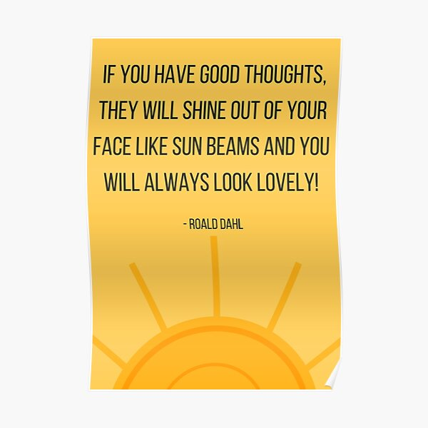 Good Thoughts and Sun Beams Poster