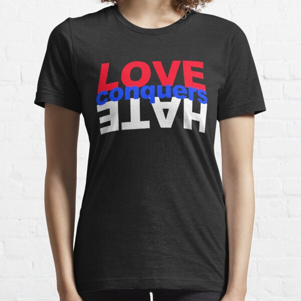 LOVE conquers HATE Essential T-Shirt
