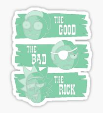 THE GOOD, THE BAD, THE RICK Sticker