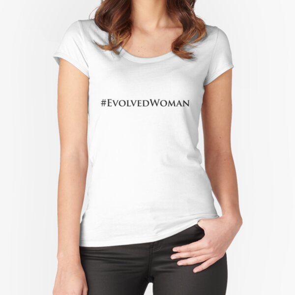 Evolved Woman Fitted Scoop T-Shirt