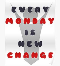 Monday is New Change Poster