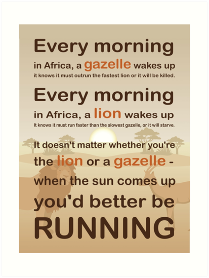 Lion Or Gazelle You Would Better Be Running Full Quote Art Prints