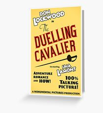 "Singin' in the Rain - ""The Duelling Cavalier"" (Revisited) Greeting Card"