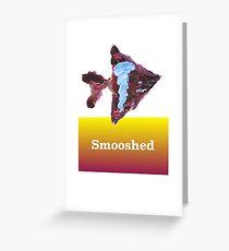 Smooshed Greeting Card