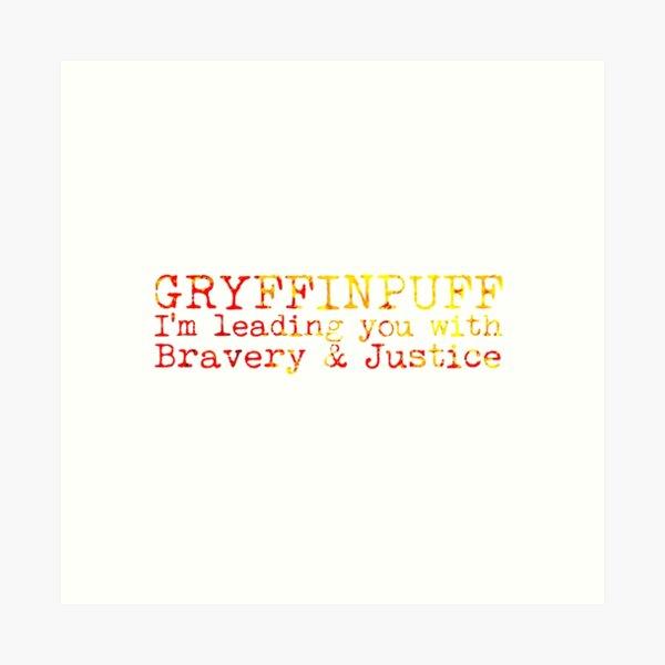 Gryffinpuff Quote Art Print