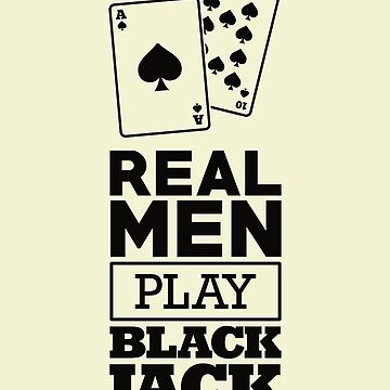 Mens Casino Shirt Real Men Play BlackJack Gambling Gift Design Tee by artbyanave