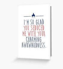 Charming awkwardness Greeting Card