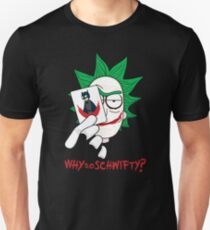 Why So Schwifty? T-Shirt
