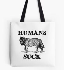 Humans Suck Tote Bag