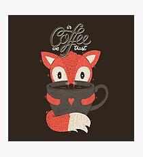 In Coffee We Trust Photographic Print