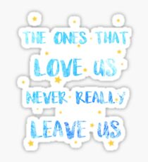The ones than loves us Sticker