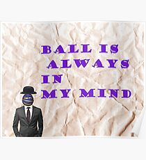 ball is always in my mind Poster