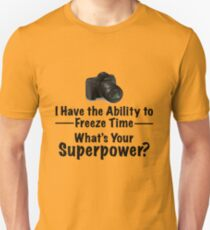 "Funny Photographer Design - ""What's Your Superpower?"" T-Shirt"