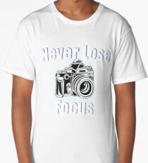 Photographer Funny Design - Never Lose Focus Long T-Shirt
