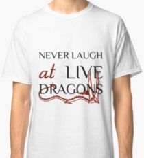 Never Laugh at Live Dragons ~ JRR Tolkien Classic T-Shirt