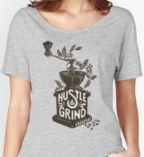 Hustle and Grind Women's Relaxed Fit T-Shirt