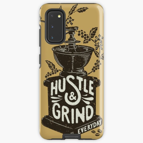 Hustle and Grind Samsung Galaxy Tough Case