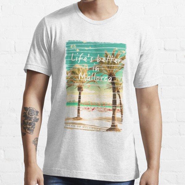 Das Leben ist auf Mallorca am schönsten Essential T-Shirt