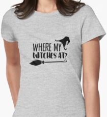 Where My Witches At? - BLK Women's Fitted T-Shirt