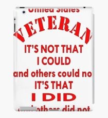 US Veteran It's That I Did & Others Did Not iPad Case/Skin