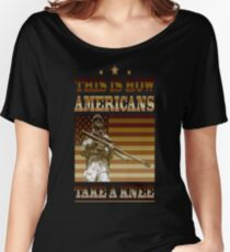 this is how americans take a knee Women's Relaxed Fit T-Shirt