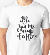 You, Me & a Cup Od Coffee T-Shirt T-Shirt