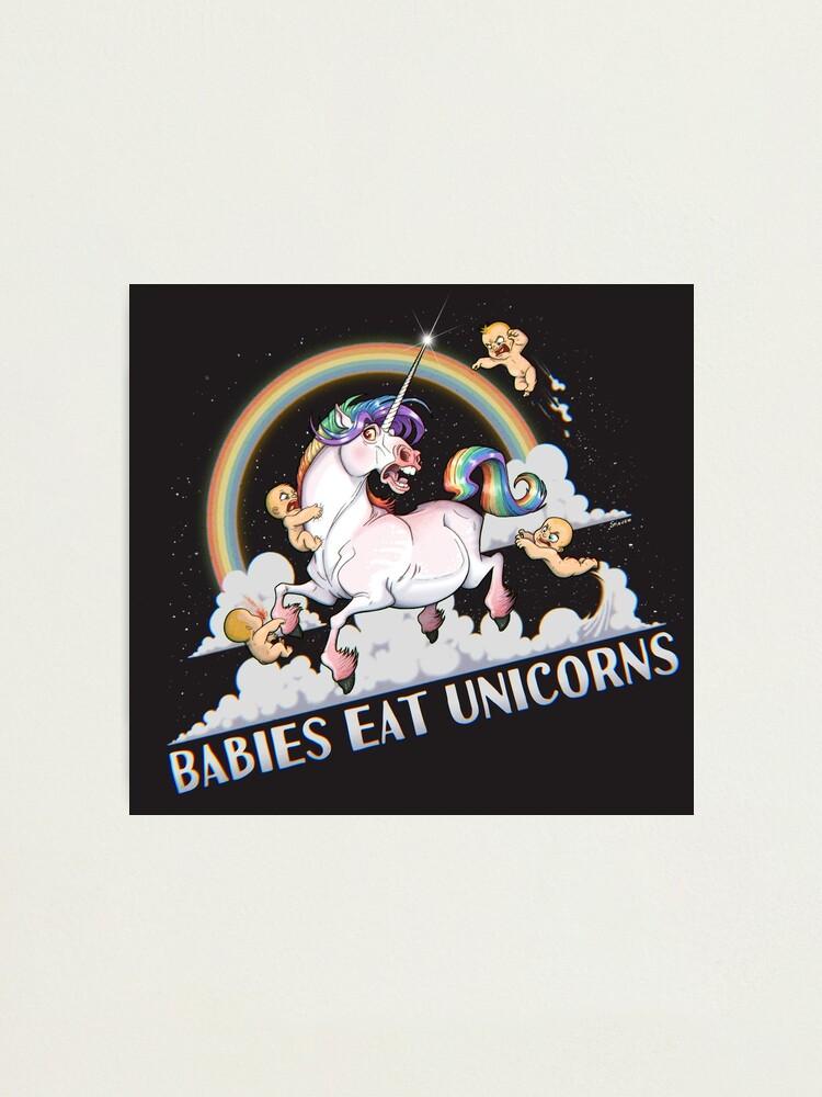 Alternate view of Babies eat Unicorns Photographic Print