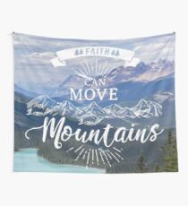 Faith can move mountains Wall Tapestry