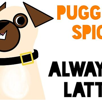 PUGGIN SPICY & ALWAYS LATTE by PookaLukaTuka