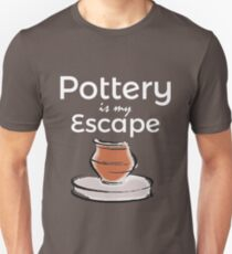 Pottery Funny Design - Pottery Is My Escape T-Shirt