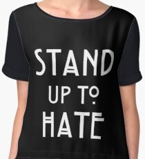 Stand Up To Hate and Racism  Chiffon Top