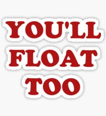 Youll Float Too Sticker