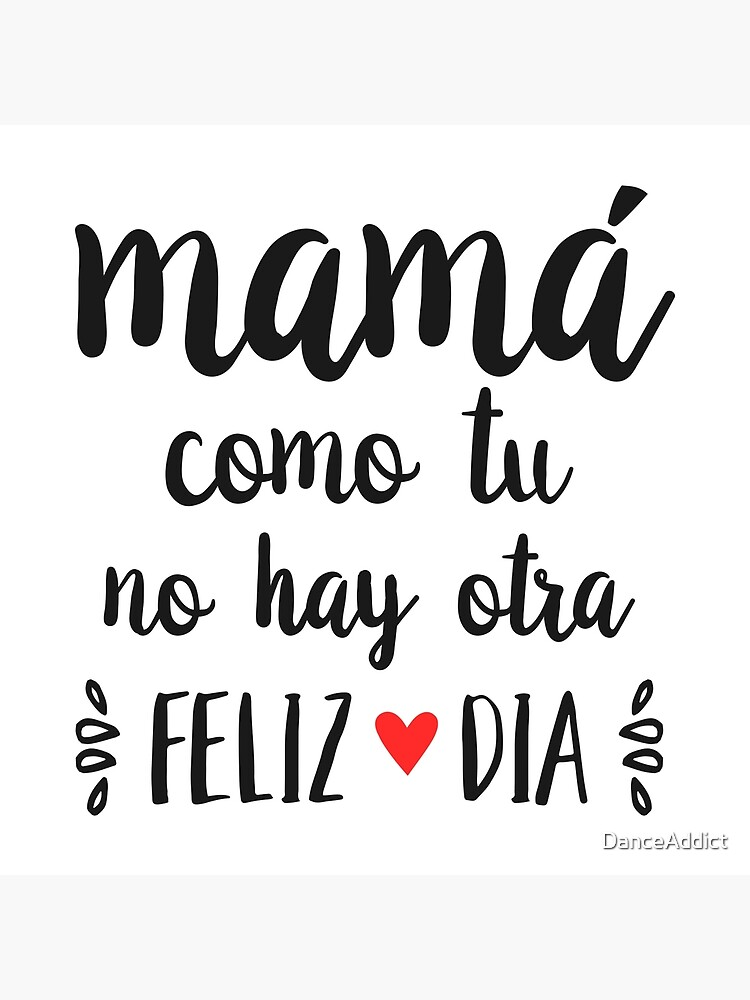Mama Como Tu No Hay Otra Feliz Dia Mama Happy Mother S Day