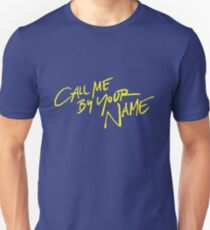 Call me by your name Unisex T-Shirt