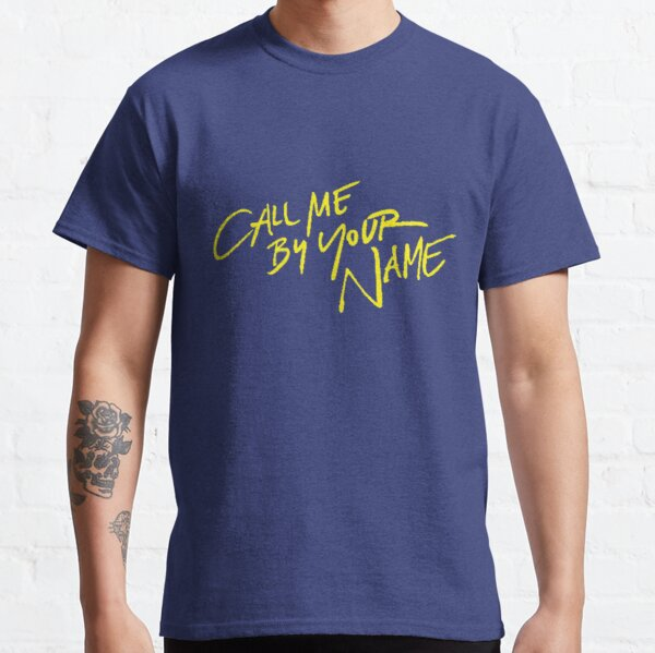 Llámame por tu nombre Camiseta clásica