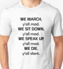 We March, We Sit Down, We Speak Up, We Die (LeBron James) T-Shirt