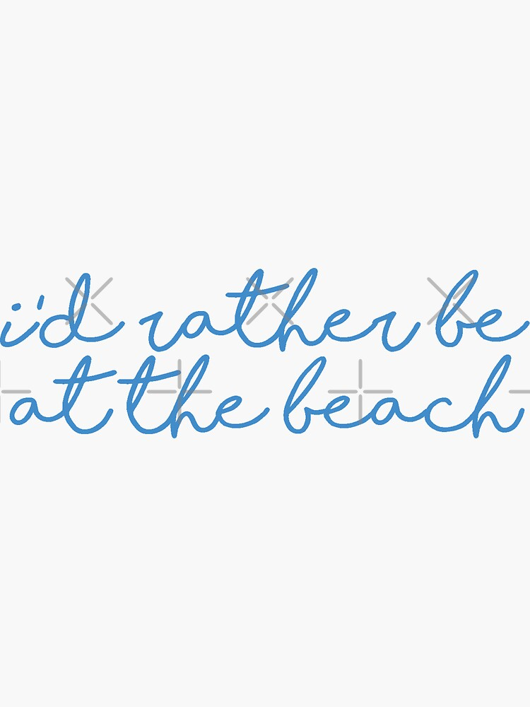 I'd Rather Be At The Beach Sticker by lmkdesigns