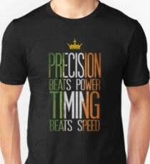 Precision beats strength and timing beats speed T-Shirt