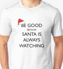 Be Good Because Santa is Always Watching T-Shirt