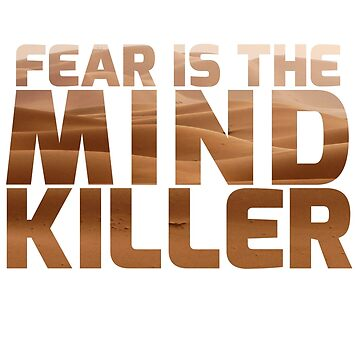Fear Is The Mind Killer by CreativeSpero