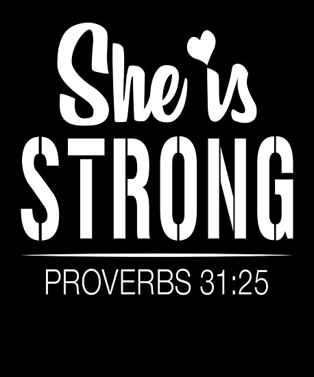 """Proverbs About Strong Woman Long Image: """" She Is Strong Proverbs 31 25 Bible Quotes Verse"""