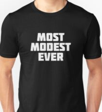 Most Modest Ever | Funny Bragging T-Shirt Unisex T-Shirt