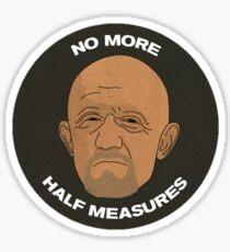 No More Half Measures Sticker