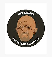 No More Half Measures Photographic Print